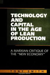 "Technology and Capital in the Age of Lean Production: A Marxian Critique of the ""New Economy"""