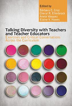 Talking Diversity with Teachers and Teacher Educators PDF