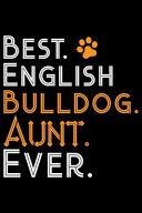 Best English Bulldog Aunt Ever PDF
