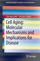 Cell Aging  Molecular Mechanisms and Implications for Disease PDF