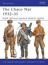 The Chaco War 1932–35: South America's greatest modern conflict