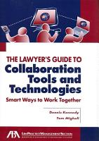 The Lawyer s Guide to Collaboration Tools and Technologies PDF