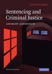 Sentencing and Criminal Justice: Edition 5