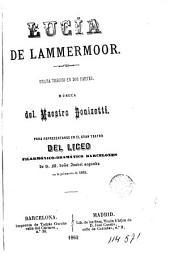 Lucía de Lammermoor: drama trágico en dos actos