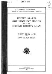 United States Government Bonds of the Second Liberty Loan: What They are and how to Buy Them