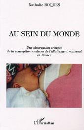 AU SEIN DU MONDE: Une observation critique de la conception moderne de l'allaitement maternel en France