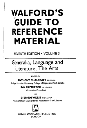 Walford s Guide to Reference Material  Generalia  language and literature  the arts PDF