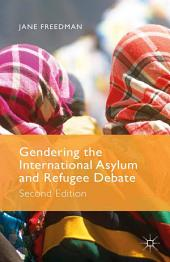 Gendering the International Asylum and Refugee Debate: Second Edition, Edition 2