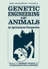 Genetic Engineering of Animals: An Agricultural Perspective