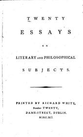 Twenty essays on literary and philosophical subjects