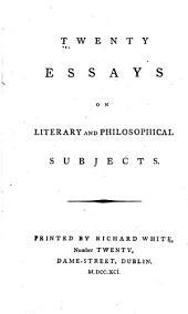 Twenty essays on literary and philosophical subjects