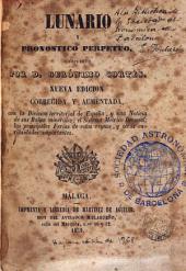 Lunario y pronostico perpetuo compuesto por ...: nueva edición corregida y aumentada, con la Division territorial de España y una noticia de de sus baños minerales ...