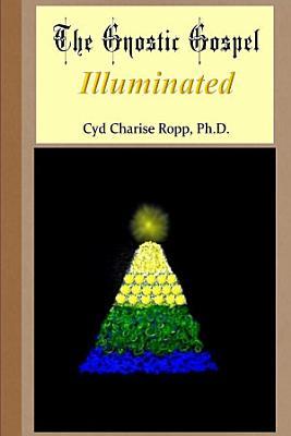 The Gnostic Gospel Illuminated