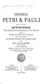 Istoria Petri & Pauli: mystère en langue provençale du XVe siècle, publiè d'après la manuscrit original sous les auspices de la Société d'études des Hautes-Alpes