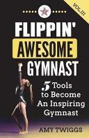 Flippin' Awesome Gymnast Vol. III