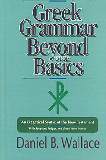 Greek Grammar Beyond the Basics Book