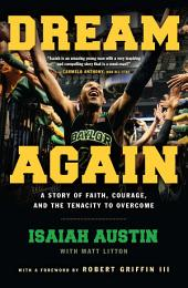 Dream Again: A Story of Faith, Courage, and the Tenacity to Overcome