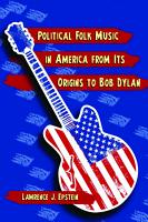 Political Folk Music in America from Its Origins to Bob Dylan PDF