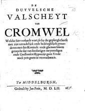 La Détestable perfidie de Cromwel. De Duyvelsche valscheyt van Cromwel, welcke hier verhaelt wort, so hy die gepleeght heeft met zijn verradelijck ende bedrieghlijck procederen met den Koninck, etc