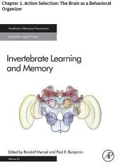 Invertebrate Learning and Memory: Chapter 2. Action Selection: The Brain as a Behavioral Organizer