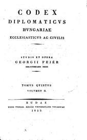 Codex diplomaticvs Hvngariae ecclesiasticvs ac civilis: Volume 5, Issue 2