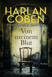Von meinem Blut: Myron-Bolitar-Reihe 9 - Thriller