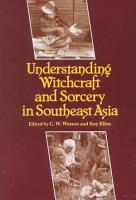 Understanding Witchcraft and Sorcery in Southeast Asia PDF