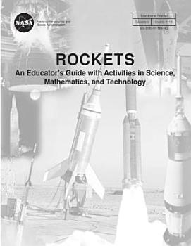 Rockets   an educator s guide with activities in science  mathematics  and technology  PDF