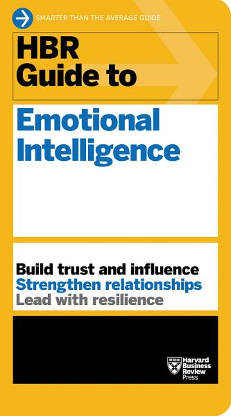 HBR Guide to Emotional Intelligence  HBR Guide Series