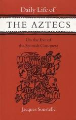 Daily Life of the Aztecs, on the Eve of the Spanish Conquest