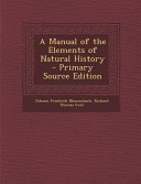 A Manual of the Elements of Natural History   Primary Source Edition PDF