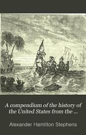 A Compendium of the History of the United States from the Earliest Settlements to 1872