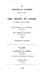 Sessional Papers Printed by Order of the House of Lords, Or Presented by Royal Command, in the Session 40 & 50 Victoriæ (26th January-22d June) and the Session 50 Victoriæ (19th August-7th October) 1841, Arranged in Volumes: Accounts and papers
