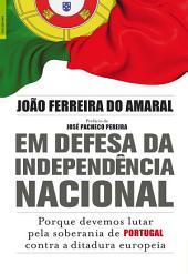 Em Defesa da Independência Nacional