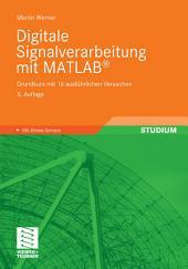 Digitale Signalverarbeitung mit MATLAB®: Grundkurs mit 16 ausführlichen Versuchen, Ausgabe 5