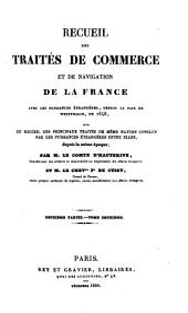 Recueil des Traités de Commerce et de Navigation de la France avec les Puissances Etrangères: avec les puissances étrangères depuis la Paix Westphalie, en 1648 ...