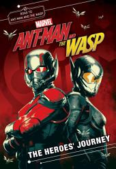 MARVEL's Ant-Man and the Wasp: The Heroes' Journey