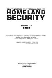 Army Science and Technology for Homeland Security: Report 2: C4ISR