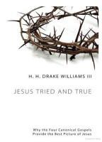 Jesus Tried and True PDF