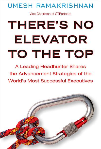 Theres No Elevator To The Top