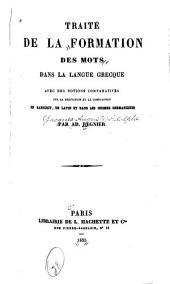 Traité de la formation des mots dans la langue grecque: avec des notions, comparatives sur la dérivation et la composition en sanscrit, en latin et dans les idiomes germaniques