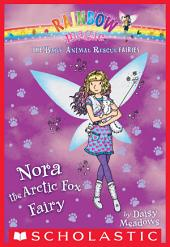 The Baby Animal Rescue Fairies #7: Nora the Arctic Fox Fairy