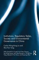 Institutions  Regulatory Styles  Society and Environmental Governance in China PDF