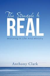 The Struggle Is Real: Maturing In Life And Ministry