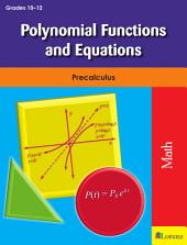 Polynomial Functions and Equations: Precalculus