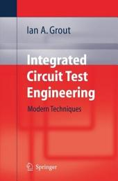Integrated Circuit Test Engineering: Modern Techniques