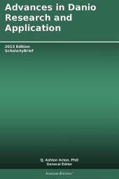 Advances in Danio Research and Application: 2013 Edition: ScholarlyBrief