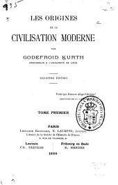 Les origines de la civilisation moderne: Volume1
