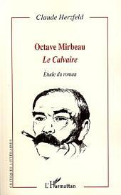 Octave Mirbeau: Le Calvaire - Etude du roman