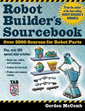 Robot Builder's Sourcebook: Over 2,500 Sources for Robot Parts